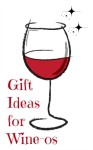 gift ideas for wine-os